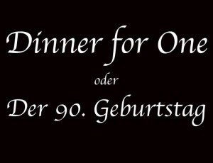 The same procedure as every year – Dinner for One – Sendetermine 2016
