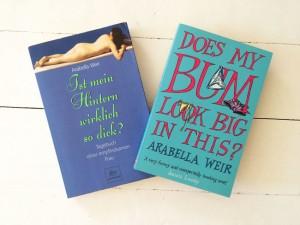 """""""Ist mein Hintern wirklich so dick?"""" von Arabella Weir"""